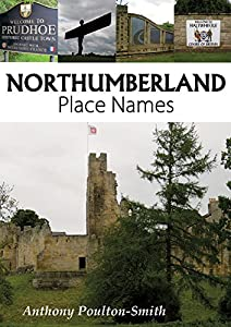 Northumberland Place Names by Anthony Paulton-Smith