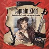 img - for Captain Kidd: Seventeenth-Century Pirate of the Indian Ocean and African Coast (Pirates: Tony Stead Nonfiction Independent Reading Collection) book / textbook / text book