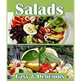 Easy Salads Book: Master Salads with 27 Healthy Light Salad Recipes ~ Amanda Miocic