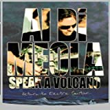 AL DI MEOLA - SPEAK A VOLCANO: RETURN TO ELECTRIC GUIT