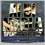 Di Meola;Al 2006 Speak a Volca