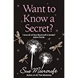 Want to Know a Secret?by Sue Moorcroft