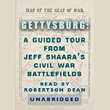 Gettysburg: A Guided Tour from Jeff Shaara's Civil War Battlefields (       ABRIDGED) by Jeff Shaara Narrated by Robertson Dean