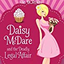 Daisy McDare and the Deadly Legal Affair: Daisy McDare Cozy Creek Mystery, Book 2 Audiobook by K.M. Morgan Narrated by Caroline Shively