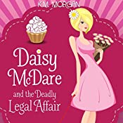 Daisy McDare and the Deadly Legal Affair: Daisy McDare Cozy Creek Mystery, Book 2 | K.M. Morgan