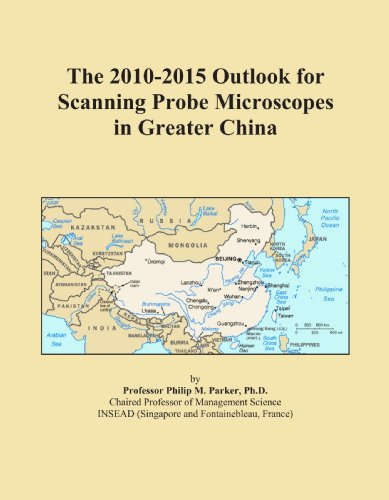 The 2010-2015 Outlook For Scanning Probe Microscopes In Greater China