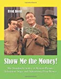 Show Me the Money! The Standard Catalog of Motion Picture, Television, Stage and Advertising Prop Money