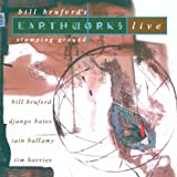 Bill Bruford's Earthworks Stamping Ground: Bill Bruford's Earthworks Live