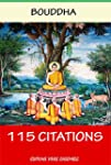 Bouddah : La Sagesse  - 115 Citations...