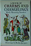 A Book of Charms and Changelings (0416195806) by RUTH MANNING-SANDERS