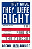 By Jacob Heilbrunn They Knew They Were Right: The Rise of the Neocons (Reprint) [Paperback]