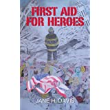 First Aid for Heroes ~ Jane H. Davis