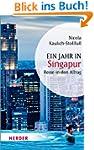 Ein Jahr in Singapur: Reise in den Al...