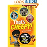 That's Creepy: Spine-Tingling Facts That Will Test Your Creep-out Factor (National Geographic Kids)