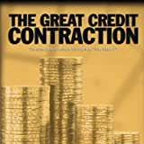 The Great Credit Contraction by Trace Mayer J.D.