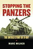Stopping the Panzers: The Untold Story of D-Day (Modern War Studies)