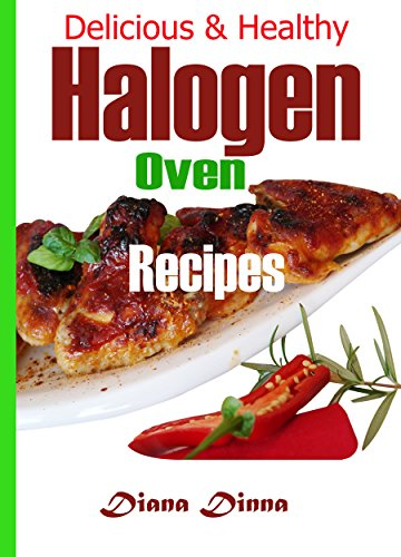 Delicious and healthy halogen oven recipes
