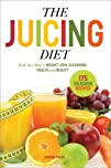 The Juicing Diet: Drink Your Way to W…
