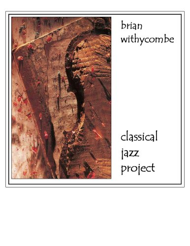 Classical Jazz Project by Brian Withycombe