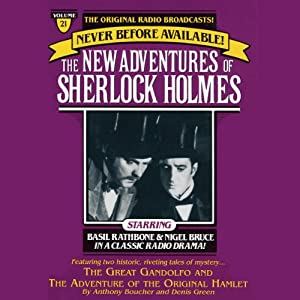 The Great Gondolofo and The Adventure of the Original Hamlet: The New Adventures of Sherlock Holmes, Episode #21 | [Anthony Boucher, Denis Green]