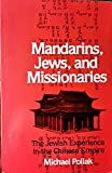 Mandarins, Jews, and Missionaries: The Jewish Experience in the Chinese Empire