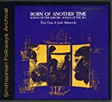 Tom Goux Born of Another Time: Songs of the Sailors