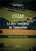 OGM - La peur française de l'innovation