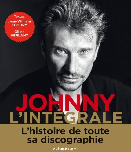 Johnny, l'intégrale : l'histoire de tous ses disques