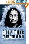 Fifty Miles from Tomorrow: A Memoir o...
