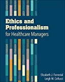 img - for Ethics and Professionalism for Healthcare Managers book / textbook / text book