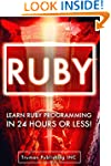 Ruby: Learn Ruby Programming in 24 Ho...