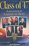 Class of 47: Annapolis Americas Best