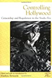 Controlling Hollywood: Censorship and Regulation in the Studio Era (Rutgers Depth of Field Series)
