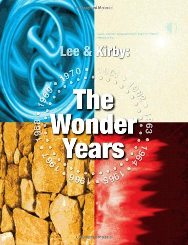 Stan Lee & Jack Kirby: The Wonder Years (Jack Kirby Collector / Presents)