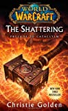 Christie Golden The Shattering (World of Warcraft Cataclysm Series)