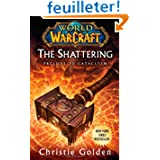 World of Warcraft: The Shattering: Cataclysm Series Book 1