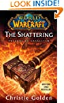 World of Warcraft: The Shattering: Bo...