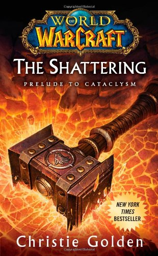 The World of Warcraft: The Shattering: Book One of Cataclysm