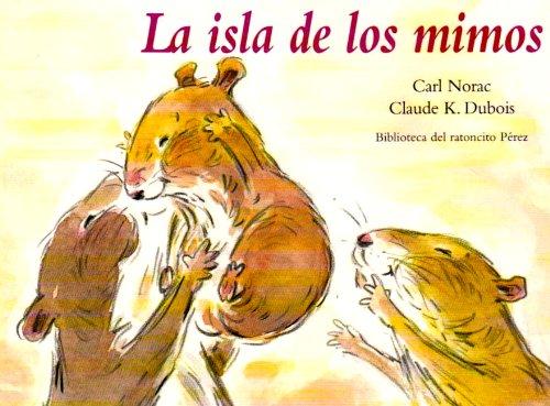 La isla de los mimos/ Island of caresses (Biblioteca Del Ratoncito Perez) (Spanish Edition)
