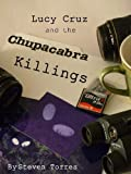 img - for Lucy Cruz and the Chupacabra Killings book / textbook / text book