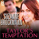 Taylor's Temptation Audiobook by Suzanne Brockmann Narrated by Alexandra Fisher