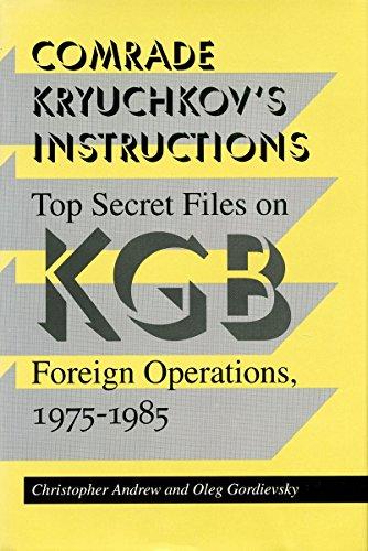 Comrade Kryuchkov's Instructions: Top Secret Files on KGB Foreign Operations, 1975-1985 PDF