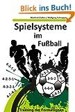 Spielsysteme im Fu�ball: Training der Formationen