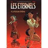 Eternels (Les) - tome 4 - Puits des T�n�bres (Le)par Yann