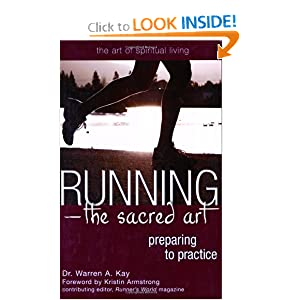 Running - The Sacred Art: Preparing to Practice (Art of Spiritual Living Series)