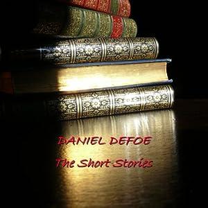 Daniel Defoe: The Short Stories Audiobook