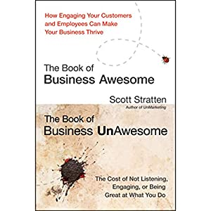 The Book of Business Awesome - The Book of Business UnAwesome | [Scott Stratten]
