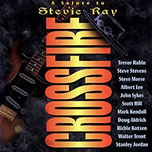 Crossfire: A Salute to Stevie Ray