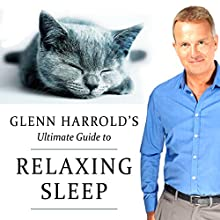 Glenn Harrold's Ultimate Guide to Relaxing Sleep Every Night Speech by Glenn Harrold Narrated by Glenn Harrold