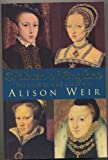 CHILDREN OF ENGLAND: HEIRS OF KING HENRY VIII (0224038338) by ALISON WEIR